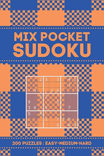 Mix Pocket Sudoku 200 Puzzles Easy-Medium-Hard: 200 sudoku puzzles in a pocket-sized book (Mini Travel Size) For Adults - Easy To Hard