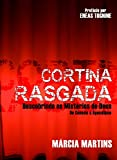 Cortina Rasgada: Conhecendo os Mistérios de Deus de Gênesis a Apocalipse (Portuguese Edition)