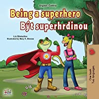 Being a Superhero (English Czech Bilingual Book for Kids) (English Czech Bilingual Collection)