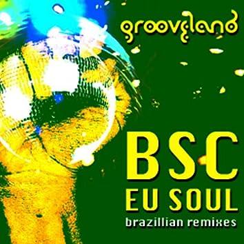 Eu Soul (feat. Andre) - Brazilian Remixes