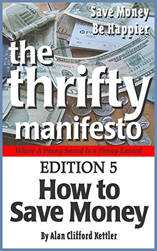 The Thrifty Manifesto Edition 5: HOW TO SAVE MONEY (The Thrifty Manifesto HOW TO SAVE MONEY) (English Edition)