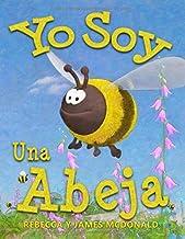 Yo Soy Una Abeja: Un Libro Sobre las Abejas para Niños (Spanish Edition)