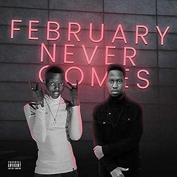 February Never Comes