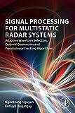 Signal Processing for Multistatic Radar Systems: Adaptive Waveform Selection, Optimal Geom...