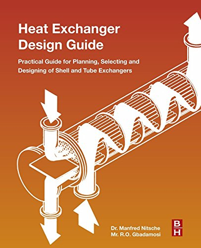 Heat Exchanger Design Guide: A Practical Guide for Planning, Selecting and Designing of Shell and Tube Exchangers (English Edition)