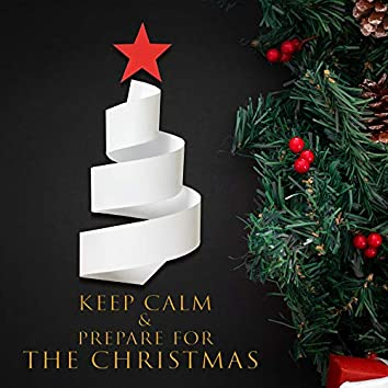 Keep Calm & Prepare for the Christmas