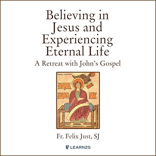 『Believing in Jesus and Experiencing Eternal Life: A Retreat with John's Gospel』のカバーアート
