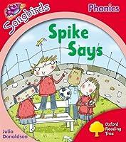 Songbirds Phonics: Level 4: Spike Says (Oxford Reading Tree)