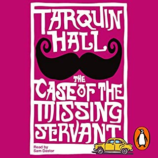 The Case of the Missing Servant                   By:                                                                                                                                 Tarquin Hall                               Narrated by:                                                                                                                                 Sam Dastor                      Length: 8 hrs and 22 mins     80 ratings     Overall 4.5