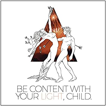 Be Content With Your Light, Child.
