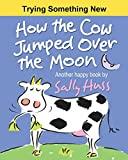 How the Cow Jumped Over the Moon (Lulu Lily Gets Smart (Children's Picture Book))