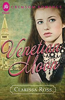 Venetian Moon (Crimson Romance) by [Clarissa Ross]