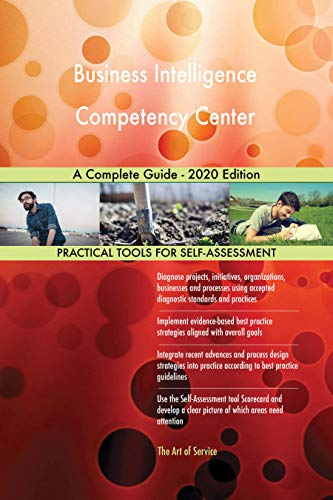 Business Intelligence Competency Center A Complete Guide - 2020 Edition (English Edition)
