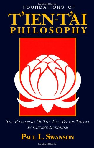 Foundations of Tʻien-Tʻai Philosophy: The Flowering of the Two Truths Theory in Chinese Buddhism (Nanzan Studies in Religion and Culture)