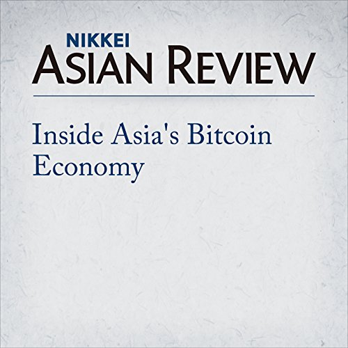 Inside Asia's Bitcoin Economy cover art