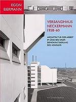Egon Eiermann: Versandhaus Neckermann 1958-60: Architektur der Arbeit im Zeichen einer Demokratisierung des Konsums