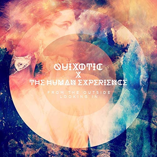 Quixotic & The Human Experience