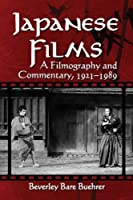 Japanese Films: A Filmography and Commentary, 1921-1989