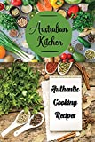 Australian Kitchen: Authentic Cooking Recipes: Australian Cookbook