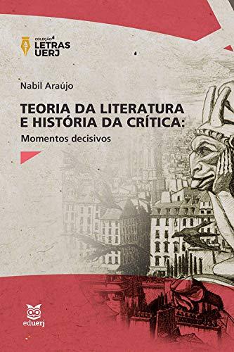 Teoria da Literatura e História da Crítica: momentos decisivos