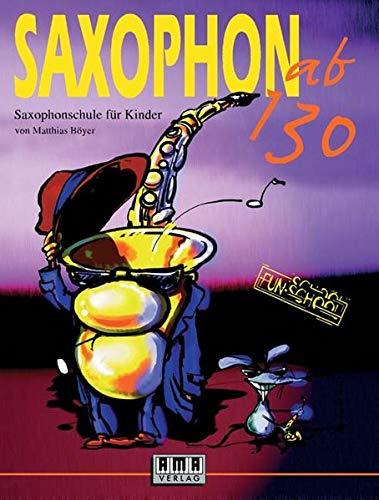 Saxophon ab 130: Saxophonschule für Kinder (Fun-School)