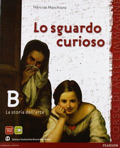 Lo sguardo curioso. Storia dell'arte. Per la Scuola media. Con espansione online