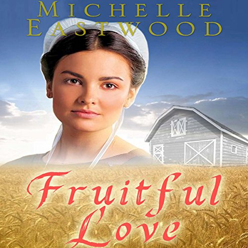 Amish Romance: Fruitful Love audiobook cover art