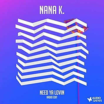 Need Ya Lovin (Radio Edit)