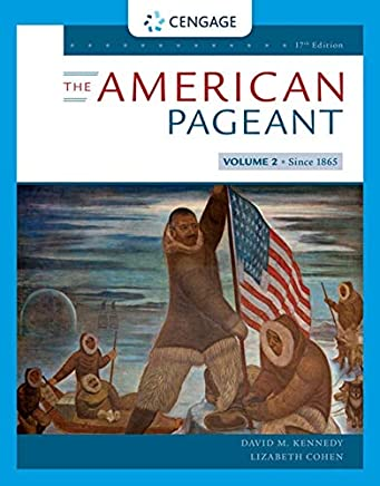 The American Pageant: A History of the American People: Since 1865
