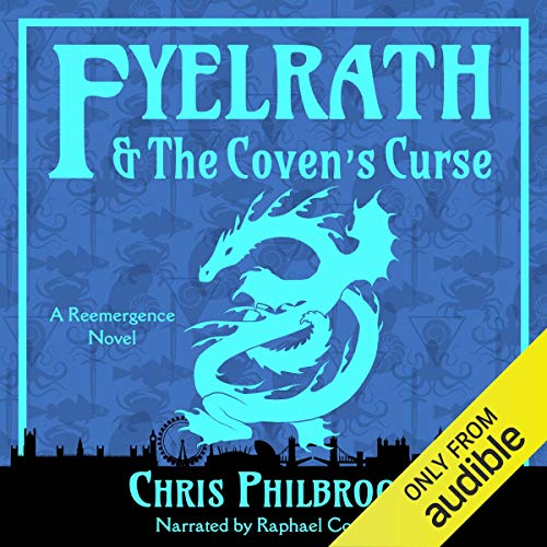 Fyelrath & the Coven's Curse     A Reemergence Novel              By:                                                                                                                                 Chris Philbrook                               Narrated by:                                                                                                                                 Raphael Corkhill                      Length: 10 hrs and 21 mins     170 ratings     Overall 4.1
