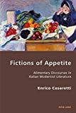 Fictions of Appetite: Alimentary Discourses in Italian Modernist Literature...