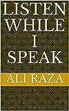 Listen While I Speak (English Edition)