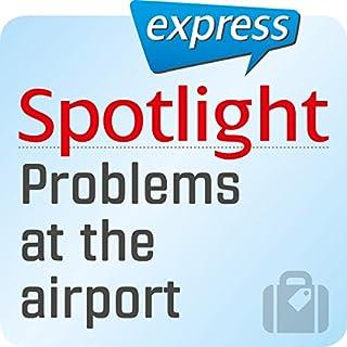Spotlight express - Reisen: Wortschatz-Training Englisch - Probleme am Flughafen Titelbild