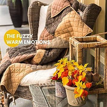 The Fuzzy, Warm Emotions