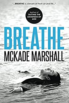 Breathe: And Bring Your Dreams To Life! by [McKade Marshall]