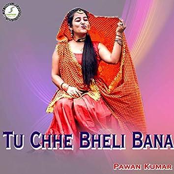 Tu Chhe Bheli Bana (Kumaoni)