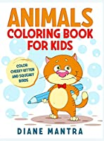 Animals coloring book for kids: Color cheeky kitten and squeaky birds