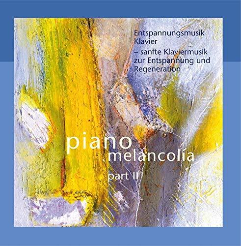 Entspannungsmusik Klavier - sanfte Klaviermusik zur Entspannung und Regeneration, Part II