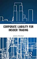 Corporate Liability for Insider Trading (The Law of Financial Crime)