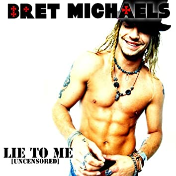 Lie To Me (Uncensored)