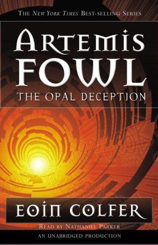 The Opal Deception: Artemis Fowl, Book 4