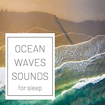 Ocean Waves Sounds for Sleep: Fall Asleep Naturally with the Best Selection of Relaxing Music