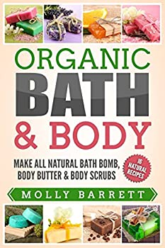 Organic Bath & Body  Make All Natural Bath Bomb Body Butter & Body Scrubs