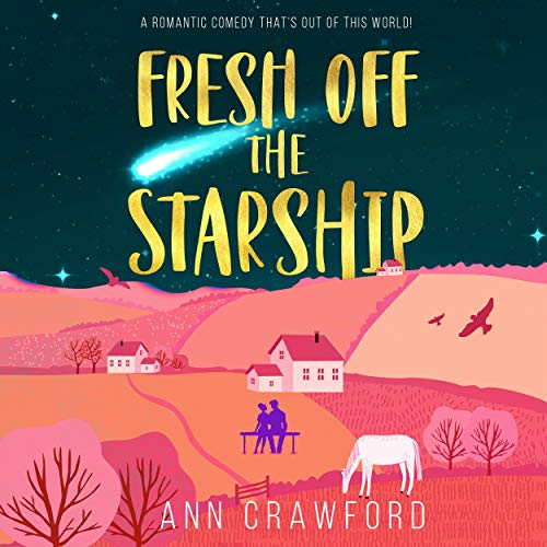 Fresh off the Starship Audiobook By Ann Crawford cover art