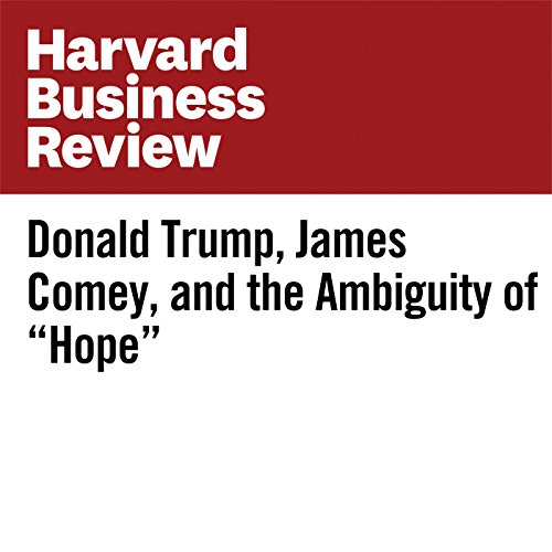 "Donald Trump, James Comey, and the Ambiguity of ""Hope"" audiobook cover art"