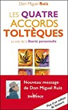 Les quatre accords toltèques - Les Messages de Don Miguel Ruiz, T1 - Format Kindle - 9782889114351 - 6,49 €