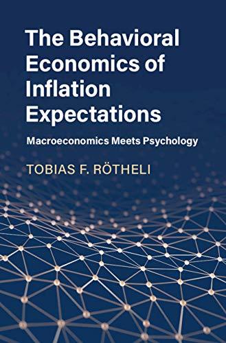 The Behavioral Economics of Inflation Expectations: Macroeconomics Meets Psychology (English Edition)