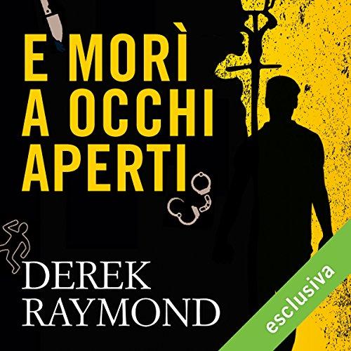 E morì a occhi aperti (Factory 1) | Derek Raymond