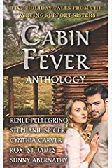 Cabin Fever Anthology: Five Holiday Tales from the Writing Support Sisters Paperback