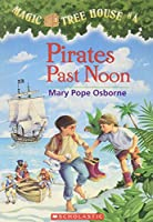 Pirates Past Noon (Magic Tree House #4) (Paperback) Edition: Reprint